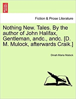 Nothing New. Tales. By the author of John Halifax, Gentleman, andc., andc. [D. M. Mulock, afterwards Craik.] Vol. II
