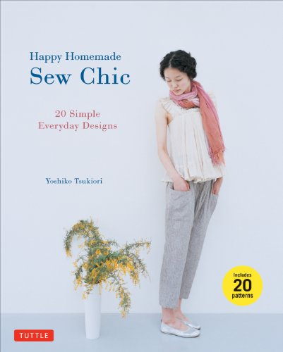 Happy Homemade: Sew Chic: 20 Simple Everyday -