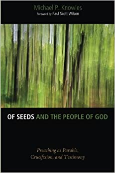 Book Of Seeds and the People of God: Preaching as Parable, Crucifixion, and Testimony