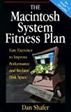 img - for The Macintosh System Fitness Plan: Easy Exercises to Increase Performance and Reclaim Disk Space by Dan Shafer (1995-04-14) book / textbook / text book