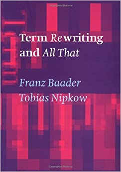 Term Rewriting & All That