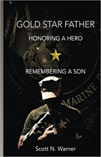Gold Star Father - Honoring a Hero, Remembering a Son by Scott N. Warner (2012-08-16)