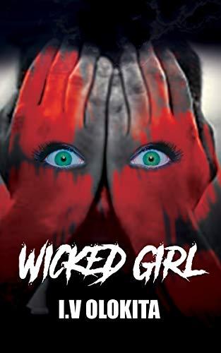 Wicked Girl: Psychological Crime Thriller]()