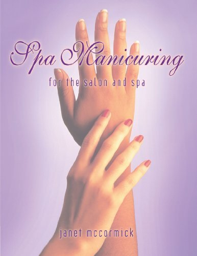 Spa Manicuring for the Salon and Spa by Janet McCormick (1999-12-20)