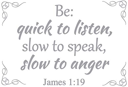 Omega James 1:19 - Be: Quick to Listen, Slow to Speak,... Vinyl Decal Sticker Quote - Small - Metallic Silver