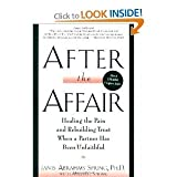 [After the Affair] By Spring, Janis Abrahms(Author)After the Affair: Healing the Pain and Rebuilding Trust When a Partner Has Been Unfaithful[Paperback] on 26 Mar 1997