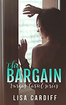 The Bargain (Vargas Cartel Series Book 1) by [Cardiff, Lisa]