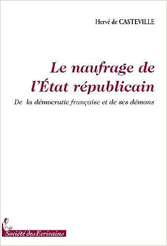 En ligne téléchargement LE NAUFRAGE DE LETAT REPUBLICAIN pdf ebook