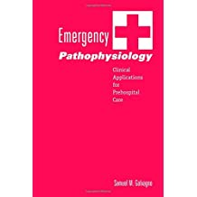 Emergency Pathophysiology: Clinical Applications for Prehospital Care