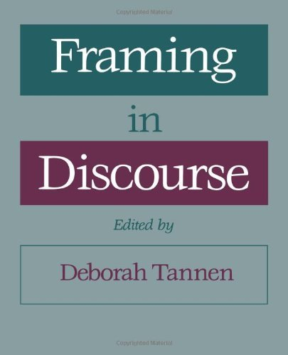 Framing in Discourse: 1st (First) Edition by Oxford University Press, USA