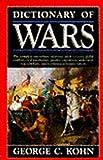 Dictionary of Wars, George C. Kohn, 0385242077