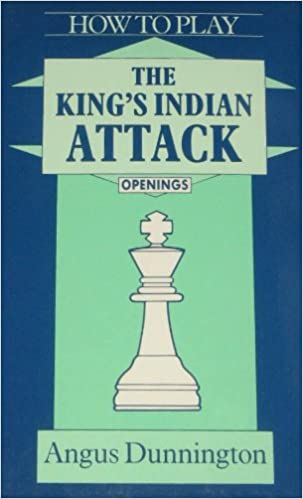 Request: How to Play the King's Indian Attack - Angus Dunnington 41aU25OWruL._SX301_BO1,204,203,200_