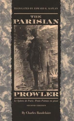 The Parisian Prowler: Le Spleen de Paris, Petits Poemes en Prose