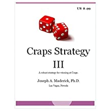 Craps Strategy III: A robust strategy for winning at Craps.