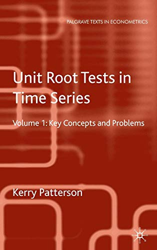 Unit Root Tests in Time Series Volume 1: Key Concepts and Problems (Palgrave Texts in Econometrics)