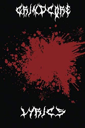 Grindcore Lyrics: Metal Music Lyric Book (Christmas Grindcore A)