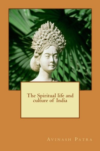 The Spiritual life and culture of India