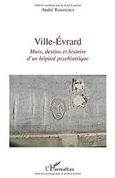 Ville-Evrard : Murs, destins et histoire d'un hôpital psychiatrique