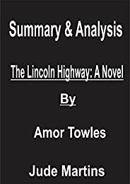Summary & Analysis of The Lincoln's Highway: A Novel By Amor To