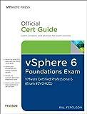vSphere 6 Foundations Exam Official Cert Guide (Exam #2V0-620): VMware Certified Professional 6 (VMware Press)