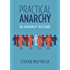 Practical Anarchy: The Freedom of the Future