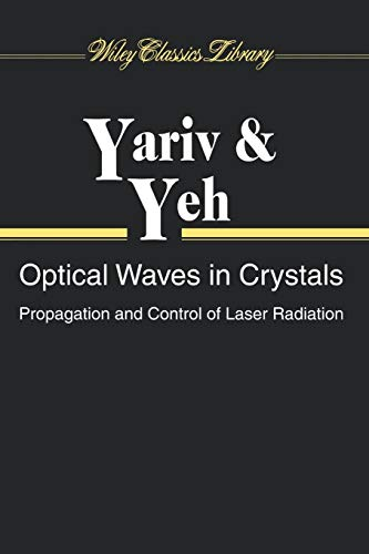 (Optical Waves in Crystals: Propagation and Control of Laser Radiation)