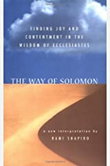 The Way of Solomon: Finding Joy and Contentment in the Wisdom of Ecclesiastes Hardcover