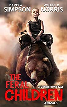 The Feral Children: Animals by [Simpson, David A., Norris, Wesley R.]