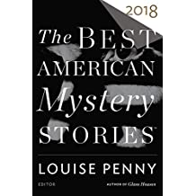 The Best American Mystery Stories 2018 (The Best American Series ®)