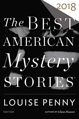 The Best American Mystery Stories 2018 (The Best American Series ®) (Best Detective Short Stories)