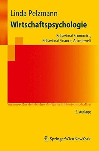 wirtschaftspsychologie-behavioral-economics-behavioral-finance-arbeitswelt-springers-kurzlehrbcher-der-wirtschaftswissenschaften