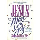 Jesus Man of Joy, Sherwood Eliot Wirt, 0913367060