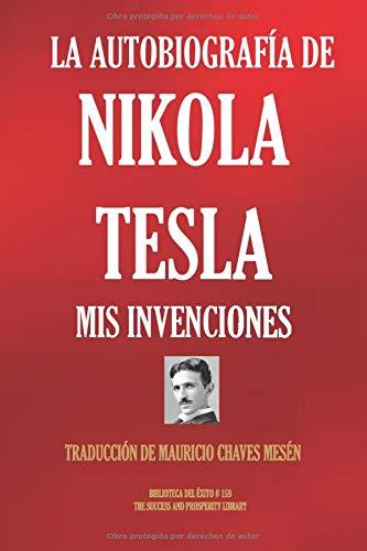 LA AUTOBIOGRAFÍA DE NIKOLA TESLA MIS INVENCIONES (Biblioteca del Éxito)  [Tesla, Nikola] (Tapa Blanda)
