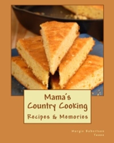 Mama's Country Cooking (Easy Country Recipes) by Margie Robertson-Toone