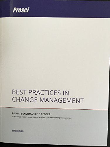Best Practices in Change Management : 2014 Edition (Prosci Benchmarking Report)