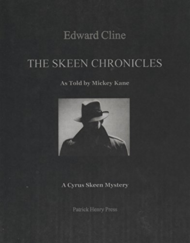 The Skeen Chronicles: As Told by Mickey Kane (The Cyrus Skeen Mysteries Book - Henry Patrick Hours