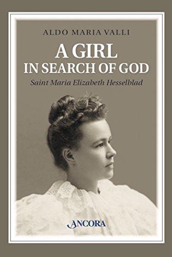 A Girl in search of God: Saint Maria Elizabeth Hesselblad