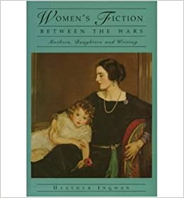 Book Women's Fiction Between the Wars: Mothers, Daughters and Writing