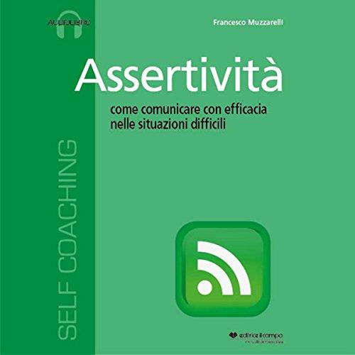 Assertività: Come comunicare con efficacia nelle situazioni difficili