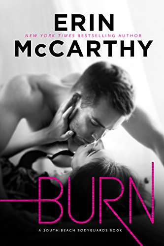 Burn: A South Beach Bodyguards Book by [McCarthy, Erin]