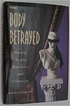 Book The Body Betrayed: Women, Eating Disorders and Treatment