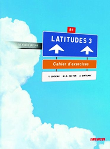 Latitudes: B1 - Cahier d'exercices mit CD
