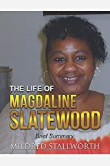 The Life of Magdaline Slatewood: Brief Summary Paperback