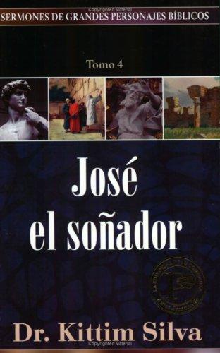 """Jose el soñador, tomo 4"" (Sermones de grandes personajes biblicos) (Spanish Edition) [Kittim Silva] (Tapa Blanda)"
