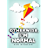Otherwise, I'm Normal