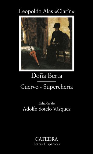 Dona Berta cuervo, supercheria (Letras Hispanicas) (Spanish Edition)