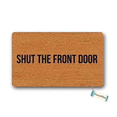 Doormat Shut The Front Door Outdoor/Indoor Non Slip Decor Funny Floor Door Mat Area Rug for Entrance 18x30 inch