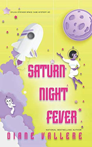 Saturn Night Fever: Sylvia Stryker Space Case #3 (Outer Space Mysteries) (For Other Names Polyester)