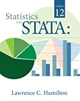 Statistics with STATA: Version 12, 8th Edition Front Cover