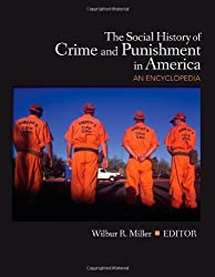 The Social History of Crime and Punishment in America: An Encyclopedia